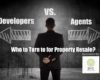 Developers vs. Agents: Who to Turn to for Property Resale?