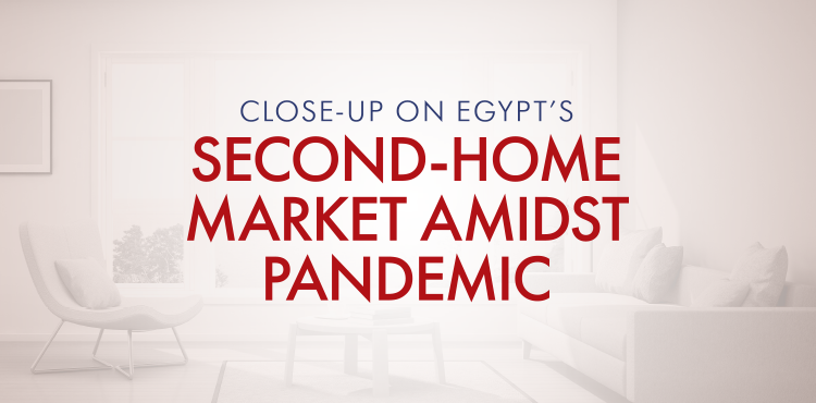 Close-Up on Egypt's Second-Home Market Amidst Pandemic