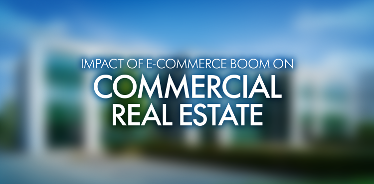 Impact of E-Commerce Boom on Commercial Real Estate