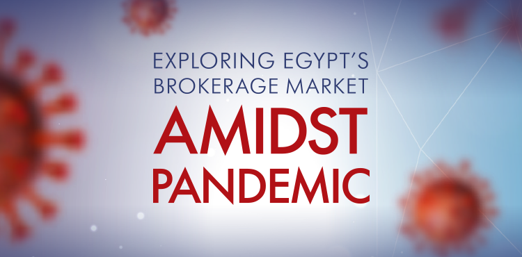 Exploring Egypt's Brokerage Market Amidst Pandemic