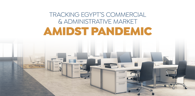 Tracking Egypt's Commercial & Administrative Market Amidst Pandemic